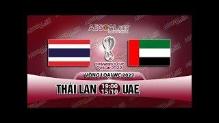 [TRỰC TIẾP] Thái Lan - UAE |  THÁI LAN Vã UAE SẤP MẶT - UAE KHÔNG QUÁ MẠNH FULL HD