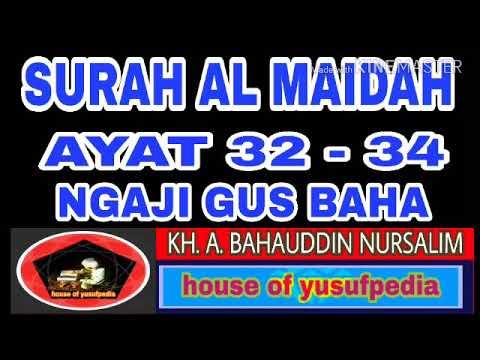 SURAH AL MAIDAH AYAT 32 - 34 NGAJI GUS BAHA
