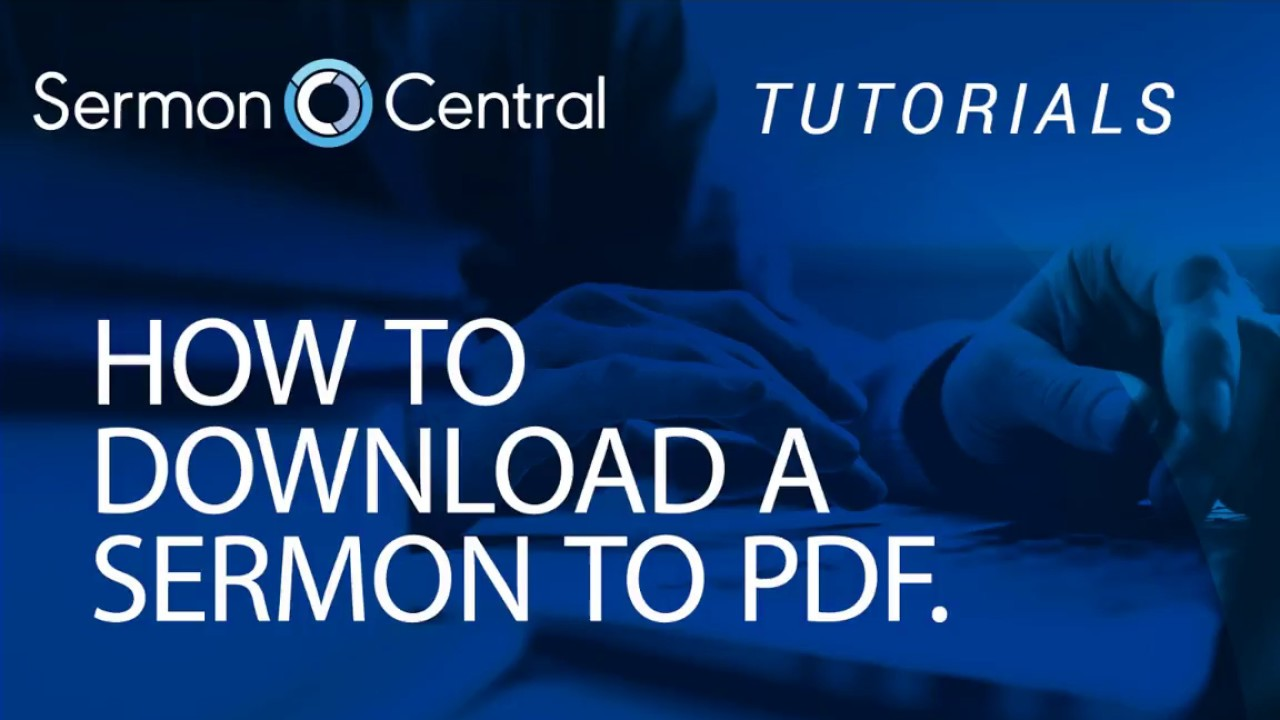 How to download a sermon to PDF | Tutorial Video | SermonCentral