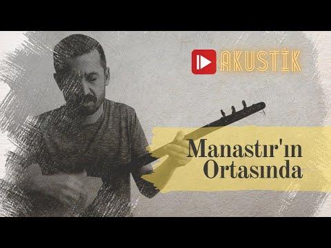 Manastırın Ortasında -RiVaYeT- (Atatürk'ün Sevdiği Türküler)