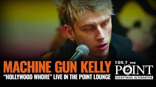 Machine Gun Kelly - Hollywood Whore (LIVE) Intimate Point Lounge Performance