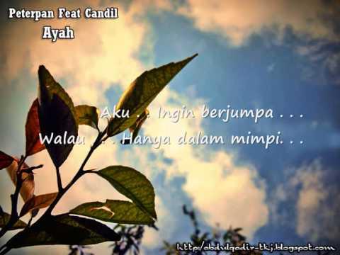 Peterpan Feat Candil - Ayah + Liryc