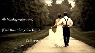Ab Montag verheiratet (Eine Braut für jeden Tag 2) Catherine Bybee Hörbuch