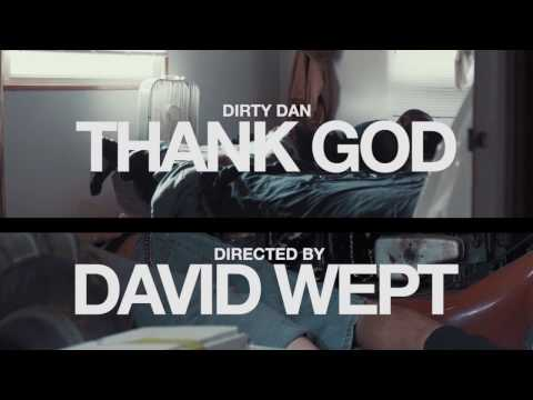 Dirty Dan -THANK GOD ( Directed by @DavidWept )
