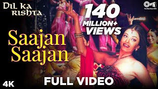Download Saajan Saajan Full Video - Dil Ka Rishta | Arjun, Aishwarya Rai | Alka Yagnik, Kumar Sanu, Sapna Mp3 and Videos