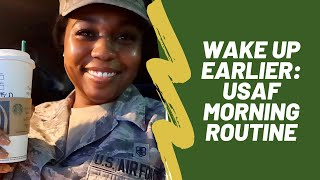 Morning Routine | USAF Edition | Wake Up Earlier