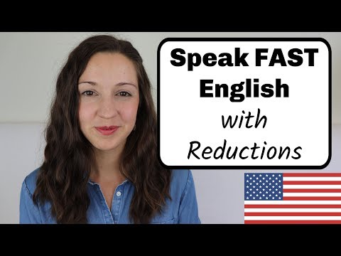 How to Speak FAST English with Reductions