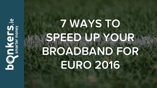 7 Ways to Speed Up Your Broadband for Euro 2016 | bonkers.ie TV Ep.53