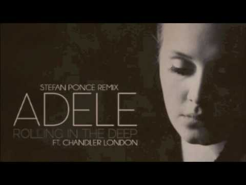 Adele- Rolling In The Deep (Stefan Ponce Remix Featuring Chandler London)