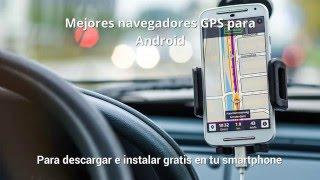 El mejor Navegador GPS para Android GRATIS - 2017