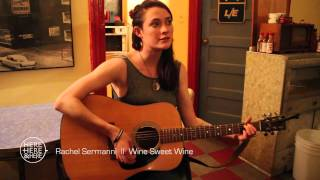 Rachel Sermanni  ||  Wine Sweet Wine