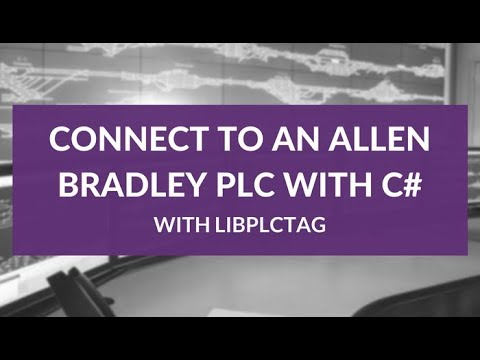 How To Communicate To An Allen Bradley PLC With C# Using LibPlcTag Library