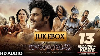 Baahubali - The Beginning Jukebox | Prabhas, Anushka Shetty, Rana,Tamannaah Bhatia | M M Keeravani