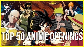 My Top 50 Anime Openings ALL OF TIME OF THE UNIVERSE [HD 1080p]