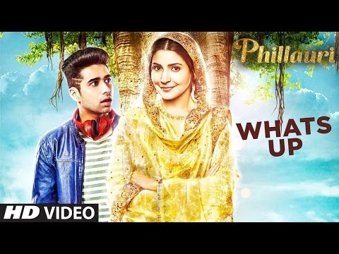 Whats Up Video Song | Phillauri | Anushka Sharma, Diljit Dosanjh | Mika Singh, Jasleen Royal, Aditya