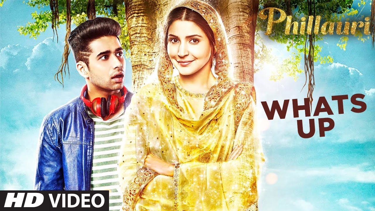 Whats Up Video Song Phillauri Anushka Diljit Mika Singh