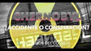 Chernobyl - ¿Accidente o Conspiración?