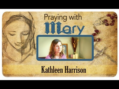 Praying with Mary: Kathleen Harrison
