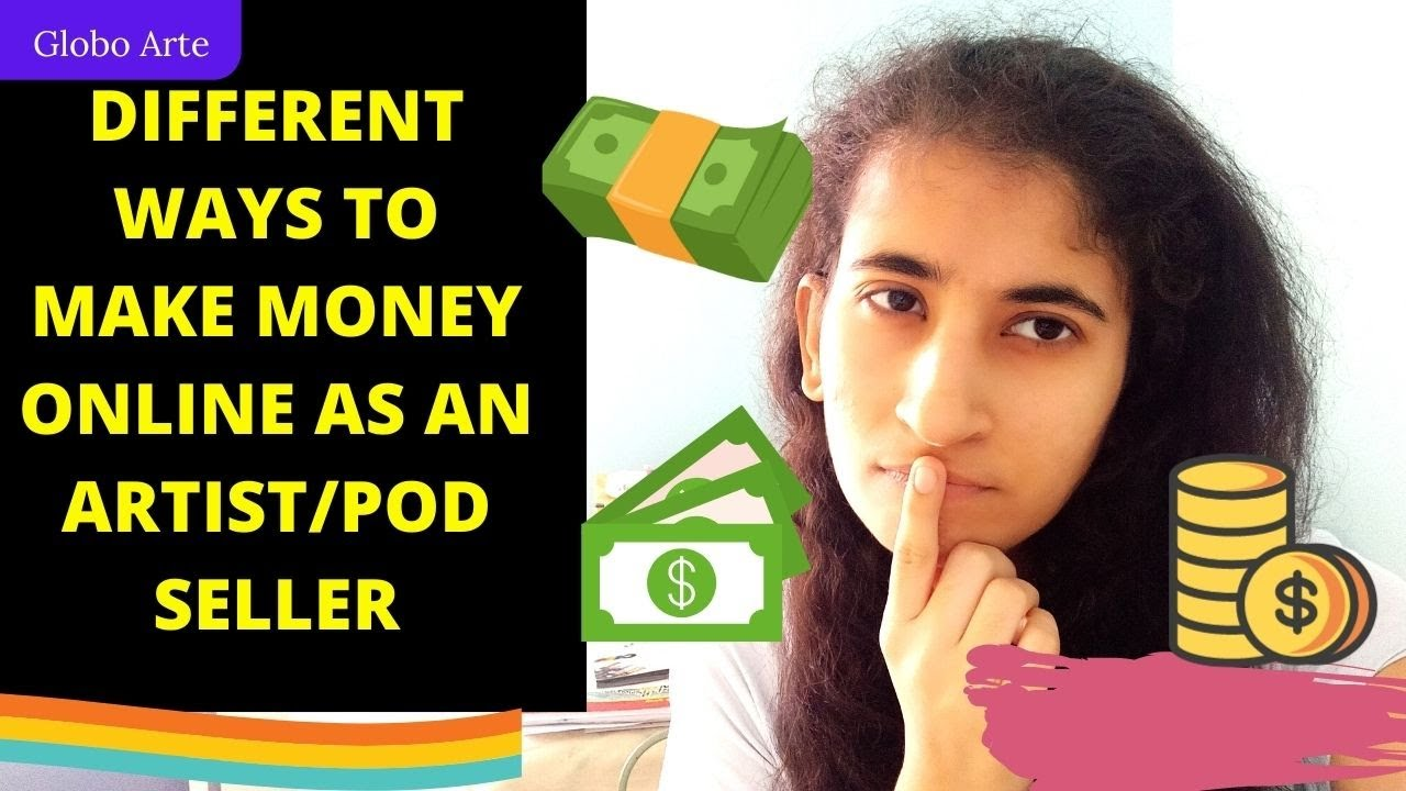 DIFFERENT WAYS TO MAKE MONEY ONLINE AS AN ARTIST/POD SELLER