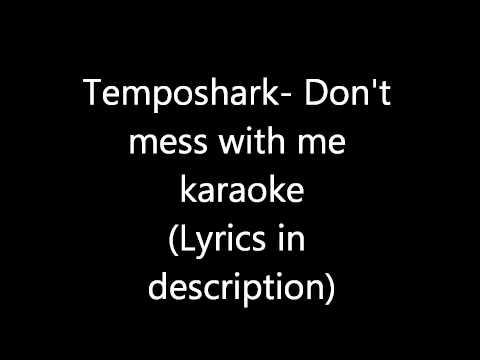 Don't mess with me (lyrics + Karaoke)