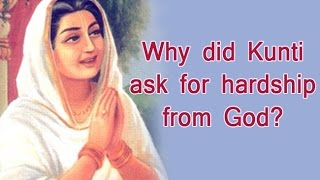 Srimad Bhagavatam [Bhagwat Katha] Part 7 - Swami Mukundananda - Why did Kunti ask for hardship?