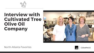 Cole Team Interview Angela with Cultivated Tree Olive Oil Company