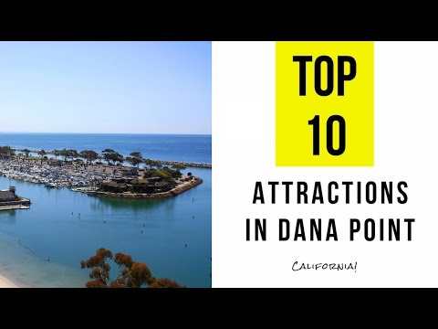 Top 10. Best Tourist Attractions in Dana Point - California