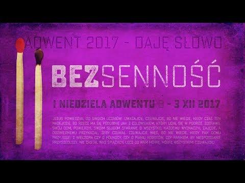 Bezsenność - Daję Słowo - 3 XII 2017: I niedziela Adwentu B