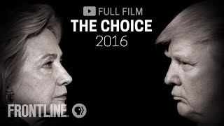 The Choice 2016 (full film) | FRONTLINE(The dueling stories of Hillary Clinton and Donald Trump as they battle for the presidency. Subscribe on YouTube: http://bit.ly/1BycsJW Hillary Clinton and Donald ..., 2016-09-28T01:00:18.000Z)