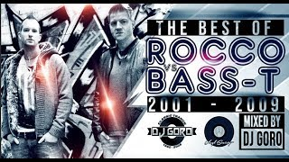 The Best Of Rocco vs. Bass-T Part I // 2001-2009 // Hands Up & Dancecore // Mixed By DJ Goro