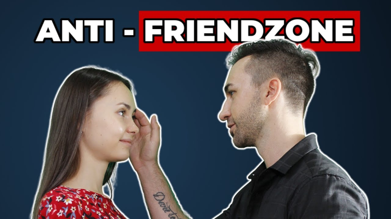 How to Get Out of the Friend Zone and Be the Man She Wants to Date