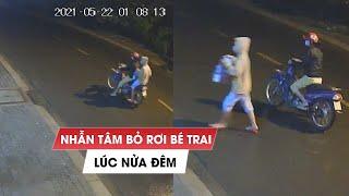 Hai phụ nữ nhẫn tâm bỏ rơi bé trai bên đường lúc nửa đêm