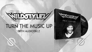 Wildstylez - Turn The Music Up (with Audiotricz)