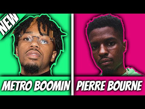 SONGS PRODUCED BY METRO BOOMIN VS SONGS PRODUCED BY PIERRE BOURNE