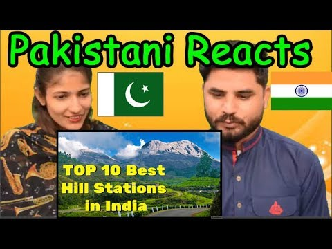 Pakistani Reacts To   Top 10 Best Hill Stations in India - Most Beautiful Hill Station