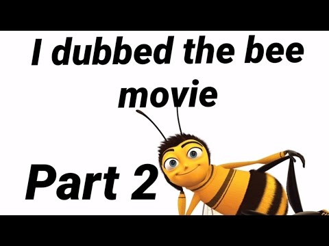 bee-movie-dubbed-by-me-pt-2