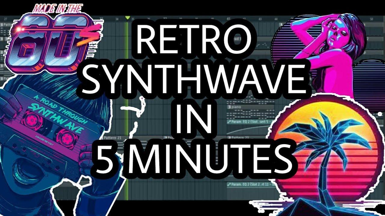 80's RETRO SYNTHWAVE IN 5 MINUTES [FL STUDIO]