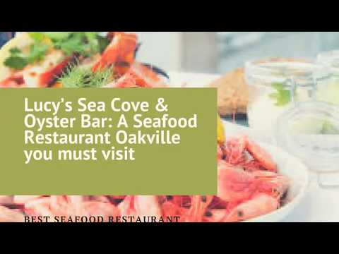 Lucy's Sea Cove & Oyster Bar : A Seafood Restaurant Oakville you must visit