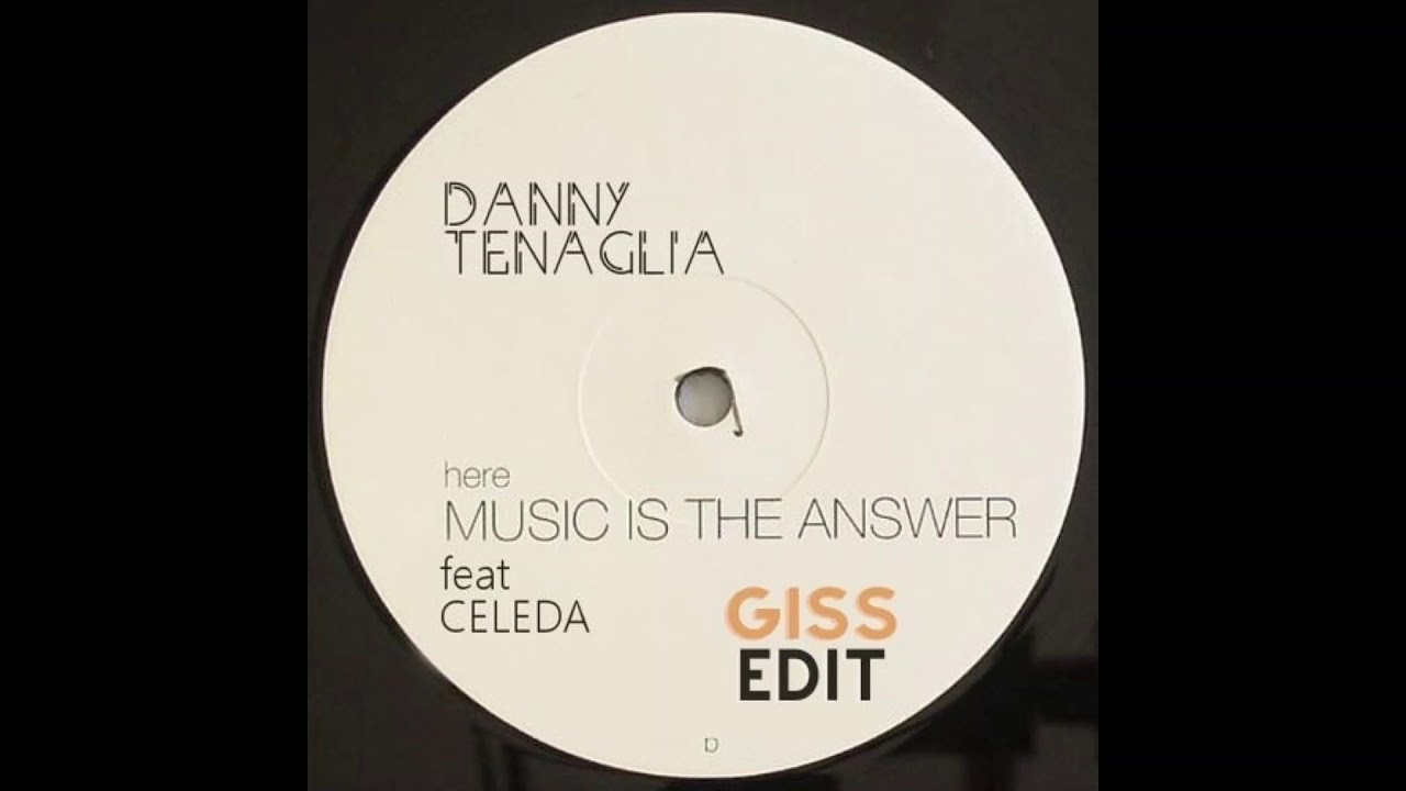 Download Danny Tenaglia - Music Is The Answer (GISS Edit) [FREE DOWNLOAD]