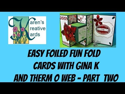 Easy Foiled Fun Fold Cards with Gina K and Therm O Web - Part Two