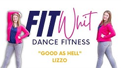 Good as Hell / Lizzo / FitWhit / Main Dance