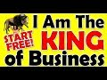 Be The King of Business! Super Success!