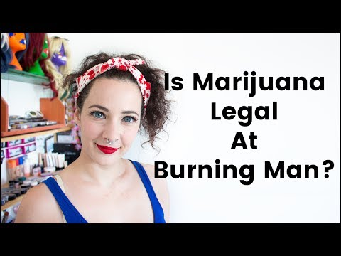 Is Marijuana Legal At Burning Man