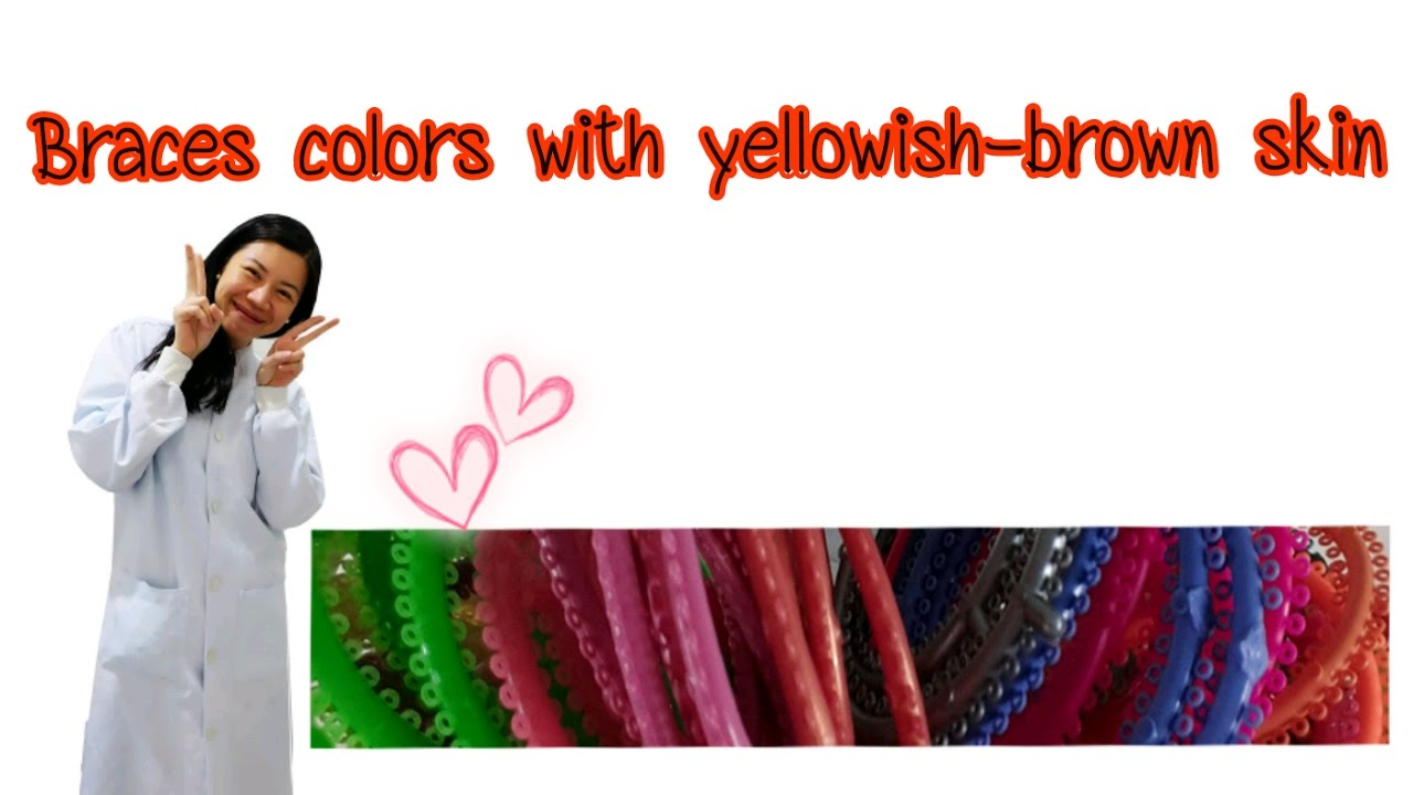 Braces colors with yellowish brown skin - YouTube