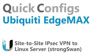 QC Ubiquiti EdgeMAX - Site to Site IPsec VPN to Linux Server (strongSwan)