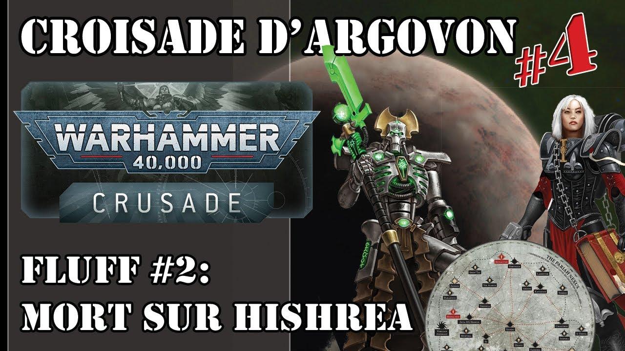 """Warhammer 40,000: Croisade d'Argovon #4 -  Fluff #2 """"Mort sur Hishrea"""" -"""