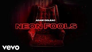 Adam Doleac Neon Fools