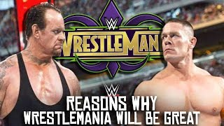 5 Reasons Why WWE WrestleMania 34 WILL Be GREAT!