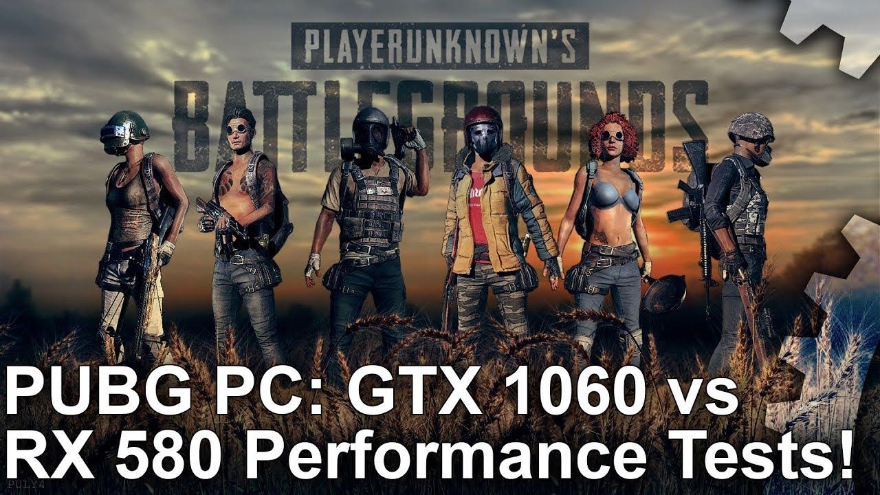 Pubg Pc Geforce Gtx 1060 Vs Radeon Rx 580 1080p Performance Tests