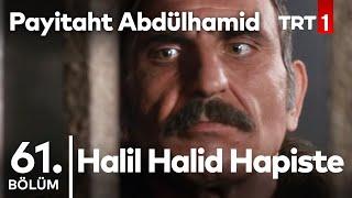 Halil Halid'in Hapishane Macerası I Payitaht Abdülhamid 61. Bölüm